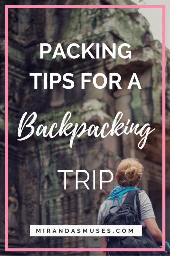 Packing Tips and Essential Products For Backpacking