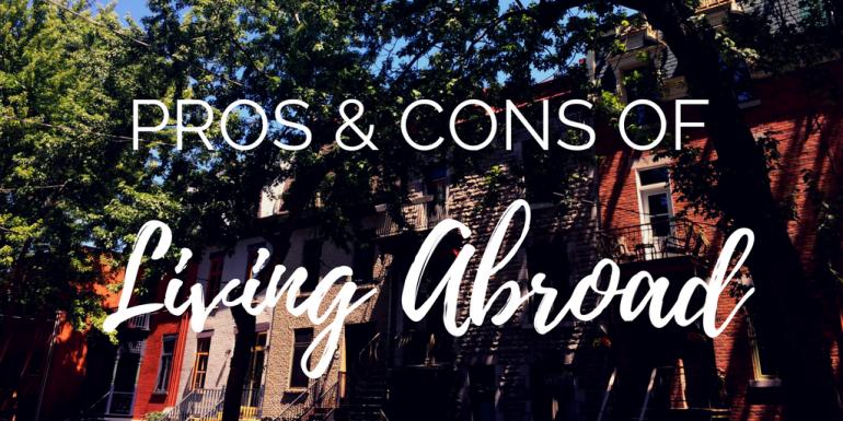 pros-and-cons-of-living-abroad-mirandasmuses-miranda-menelaws