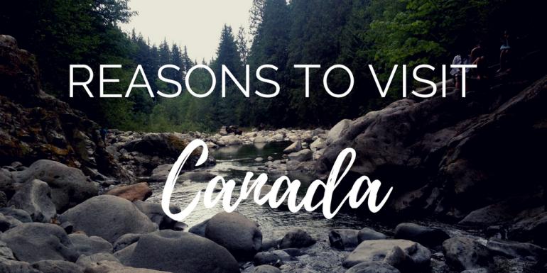 reasons-to-visit-canada-why-you-should-see-canada-mirandasmuses-
